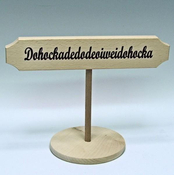 Stammtisch-Ständer, Dohockadeda...