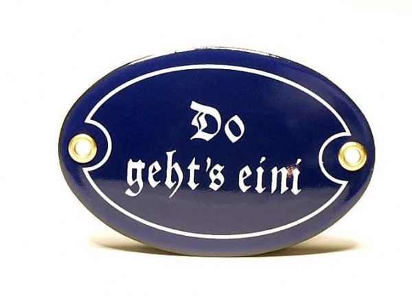 Emaille-Schild, Do geht`s eini