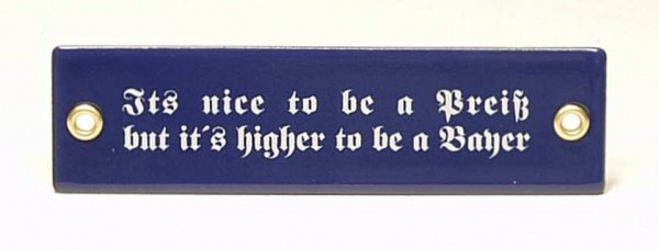 Emaille-Schild, It`s nice to be...